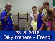 23.8.2016 - DÍKY TRENÉRE - HLAVNÍ ROLE JIŘÍ FRENDL